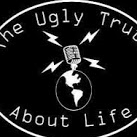 The Ugly Truth About Life