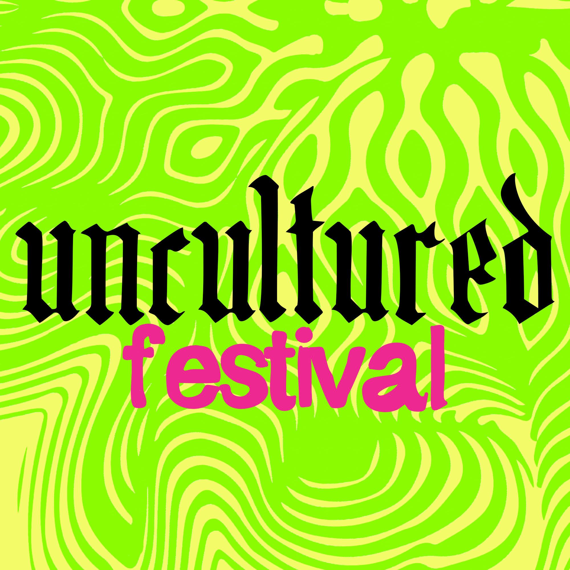 Uncultured Festival