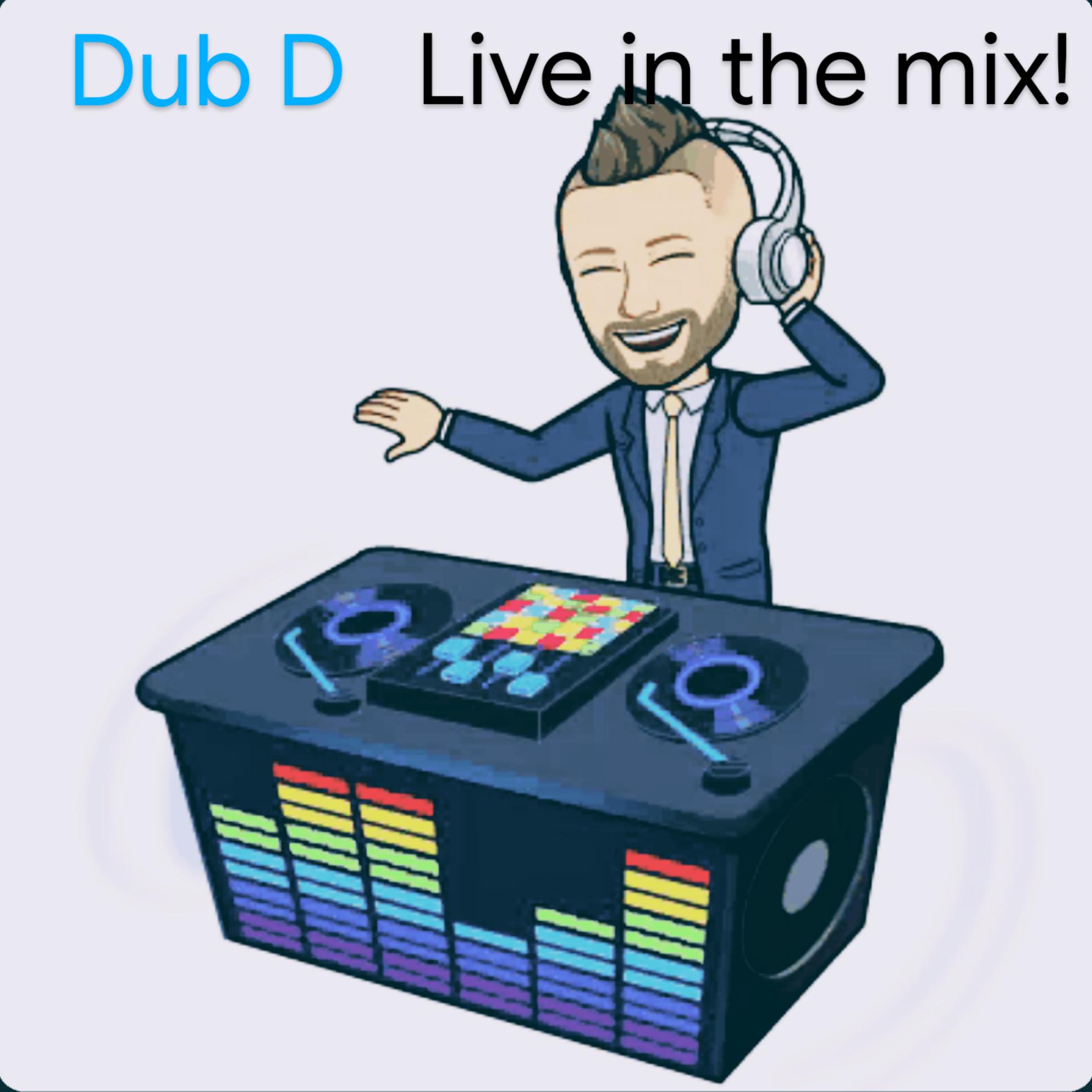 Dub D Live