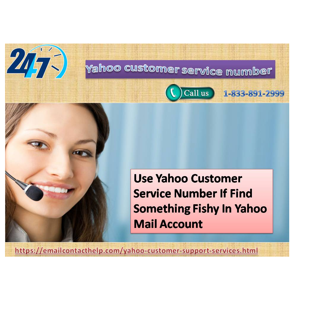 Use Yahoo Customer Service Number If Find Something Fishy In Yahoo Mail Account 1-833-891-2999
