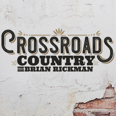 Crossroads Country with Brian Rickman