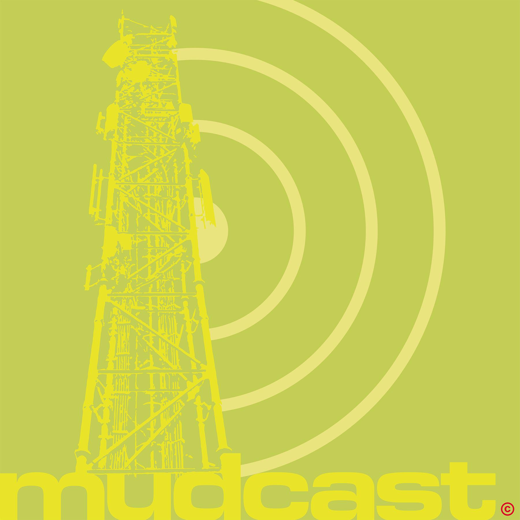 MUDCAST