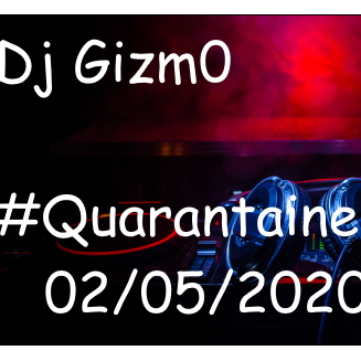 Dj Gizm0 #Quaraintaine LiveSets