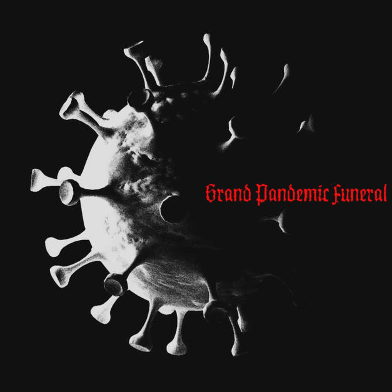 Grand Pandemic Funeral