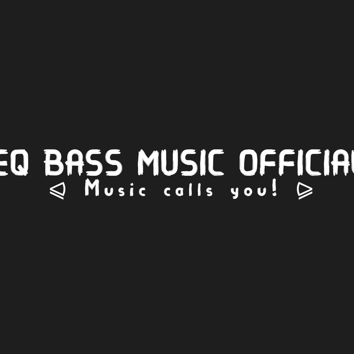 EQ - Bass Music Official