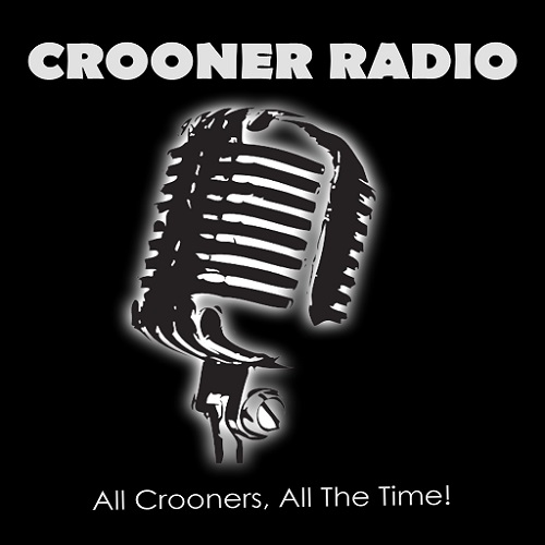 Crooner Radio - All Crooners, All the Time!
