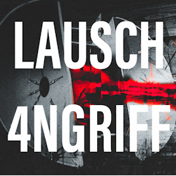 LAUSCH4NGRIFF