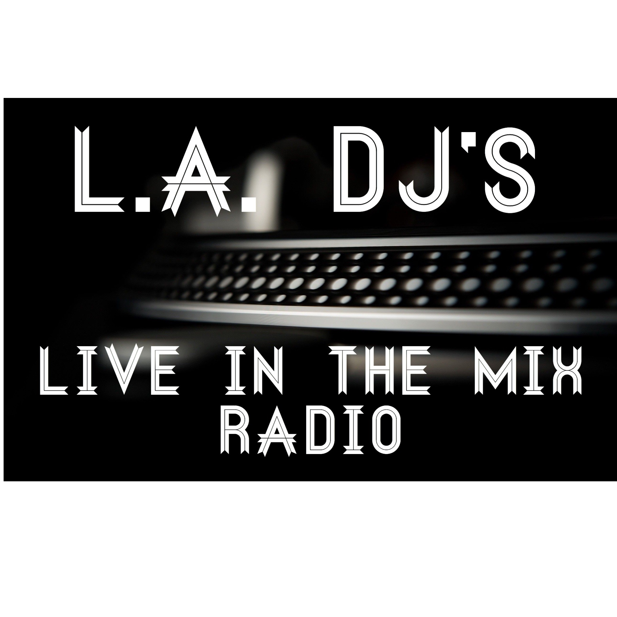 Los Angeles Dj's Live In The Mix - Radio
