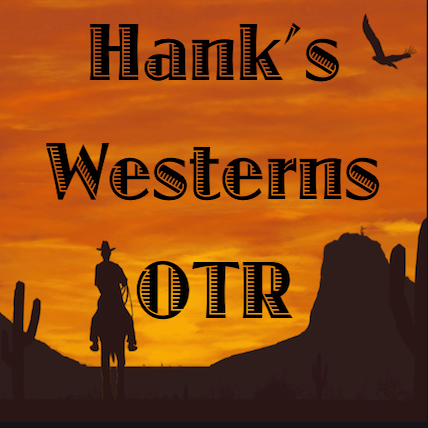 Hank's Westerns Old Time RadioC