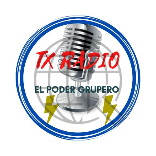 "TX RADIO ""EL PODER GRUPERO"""