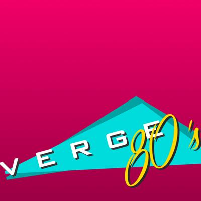 The 80's Verge