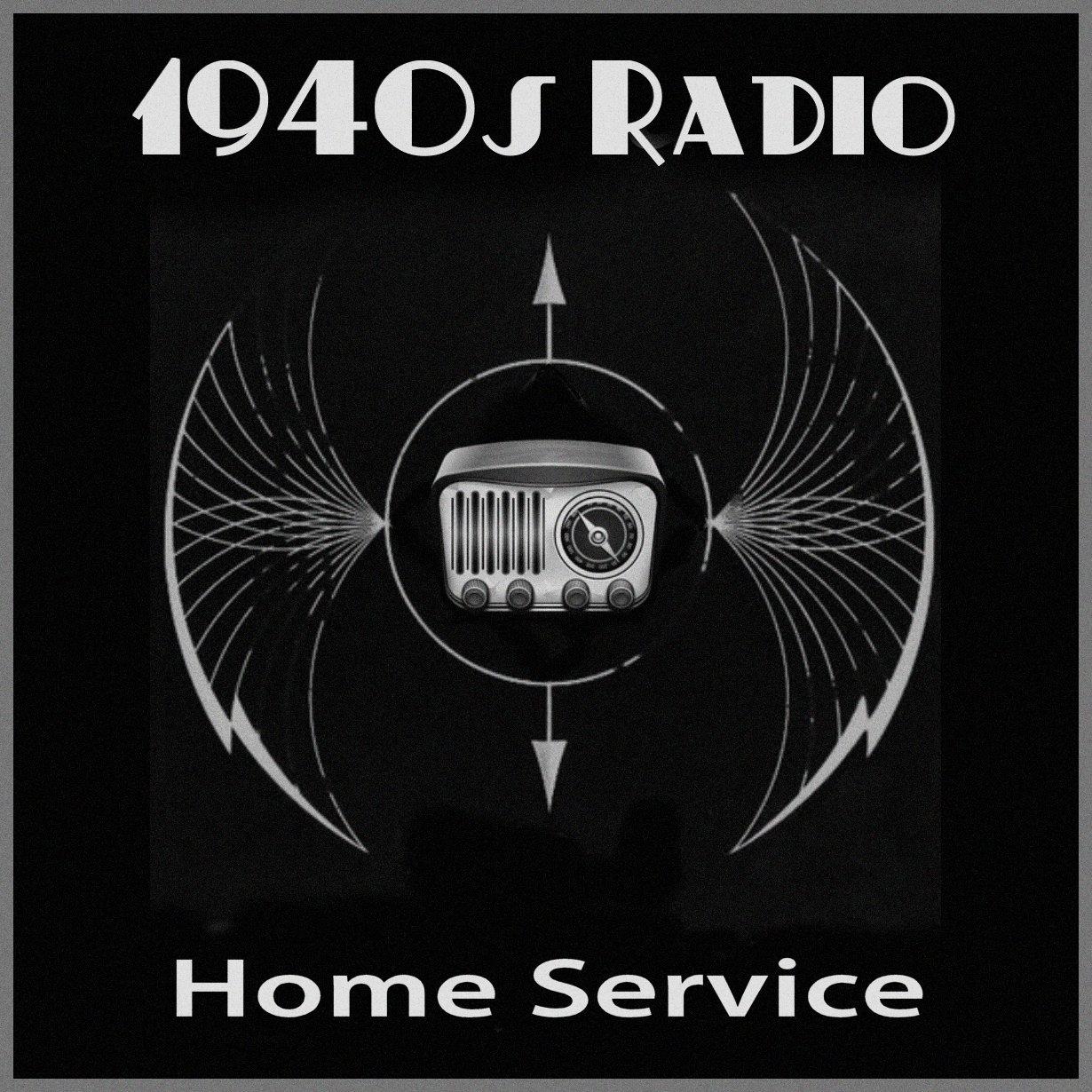 1940s Radio - Home Service - 1930s 1940s 1950s (Pumpkin FM OTRN)