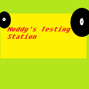 Noddy's testing station