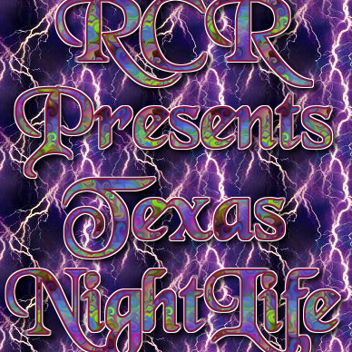 RCR Presents Texas NightLife