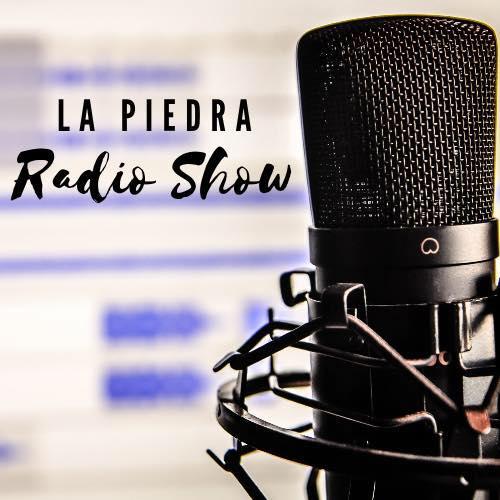La Piedra Radio Show