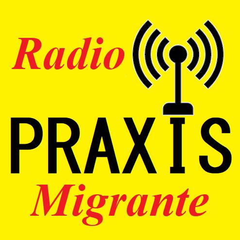 Radio PRAXIS Migrante