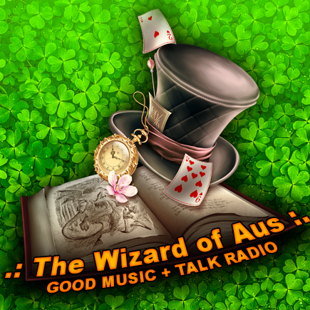THE WIZARD OF AUS - GOOD MUSIC + TALK RADIO