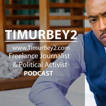 Timur Bey 2 | Freelance Journalist & Political Activist | Podcast