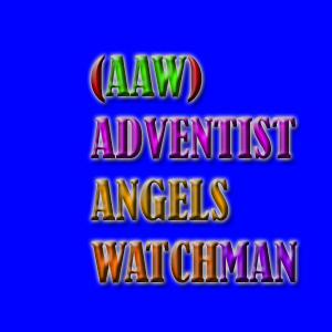 Adventist Angels Watchman Radio