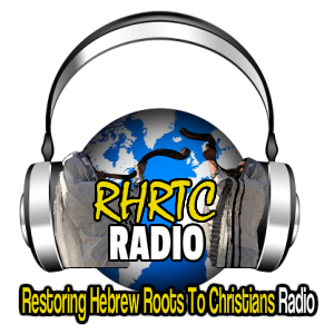 RHRTC Radio (Restoring Hebrew Roots To Christians Radio)