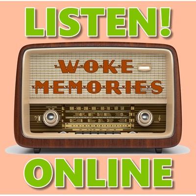 WOKE memories