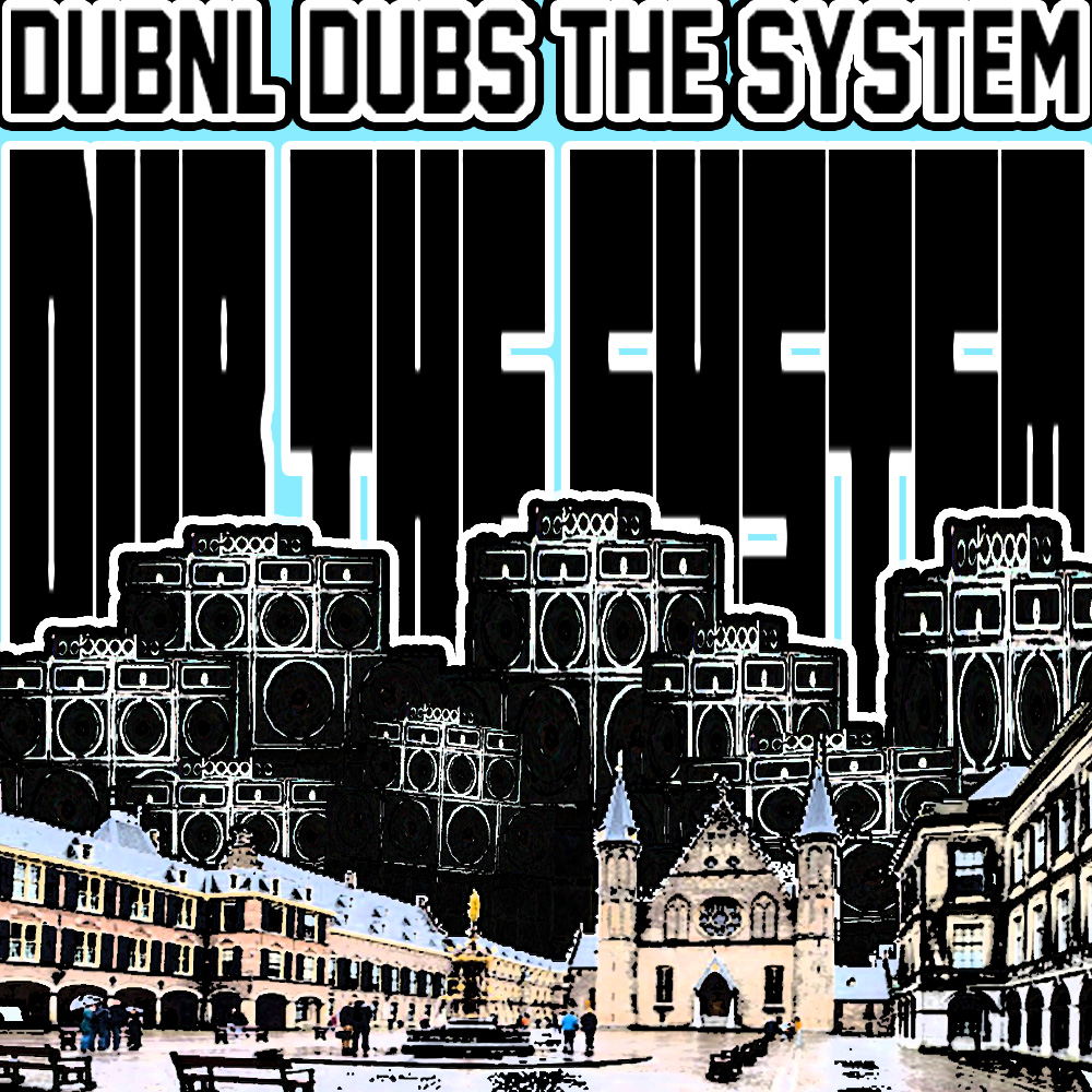 DubNL Dub The System