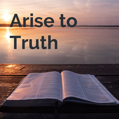 Arise to Truth Radio Program