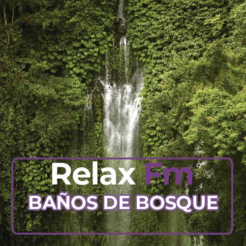 Baños de bosque by Relax Fm