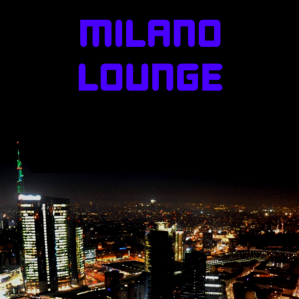 Milano Lounge Sophisticated Sounds