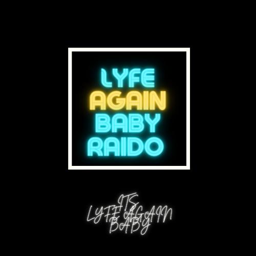 Lyfe Again Baby Radio