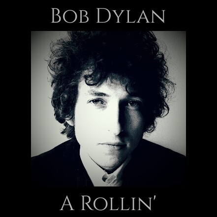 The Face of Music - Bob Dylan A Rollin'