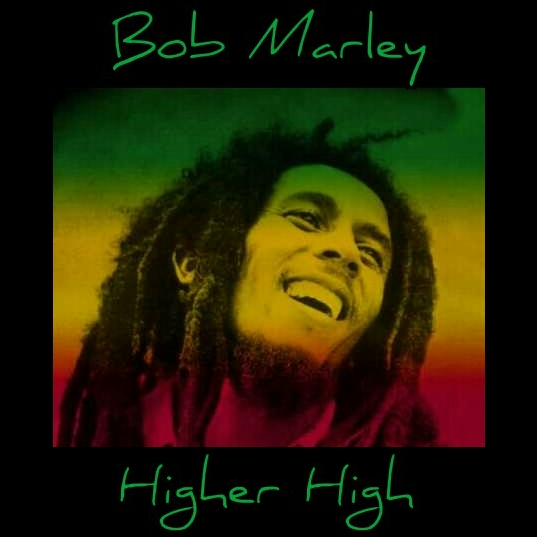 The Face of Music - Bob Marley Higher High