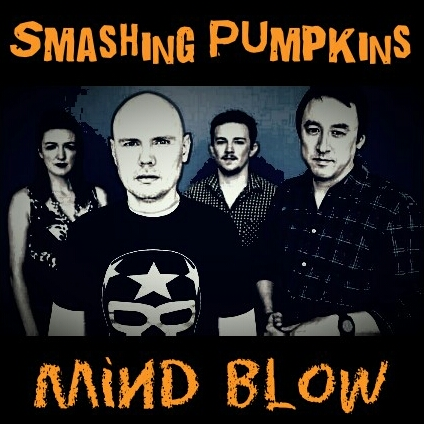 The Face of Muic - Smashing Pumpkins Mind Blow