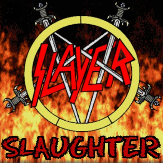 The Face of Music - Slayer Slaughter