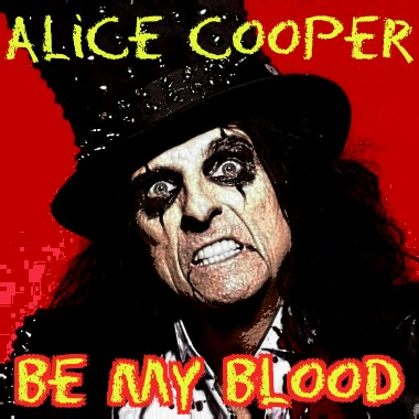 The Face of Music - Alice Cooper Be My Blood