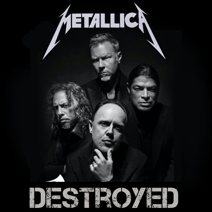 The Face of Music - Metallica Destroyed
