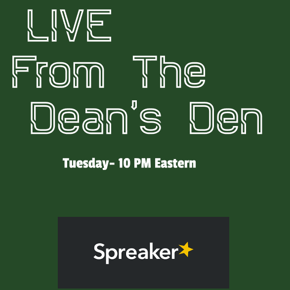 LIVE From The Dean's Den