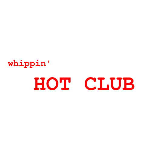 whippin' Hot Club