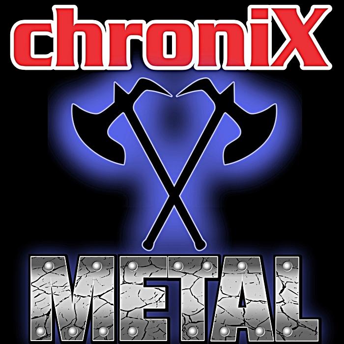 ChroniX | METALCORE®