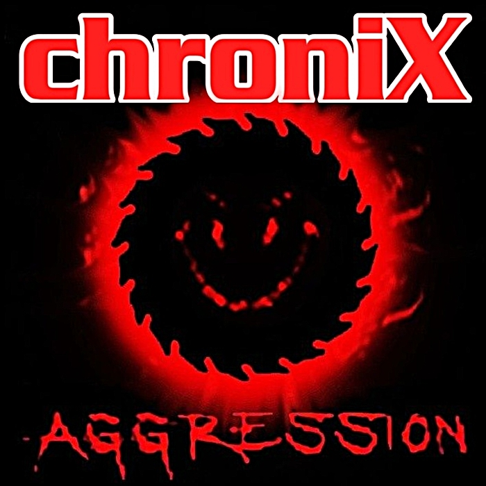 ChroniX | AGGRESSION®