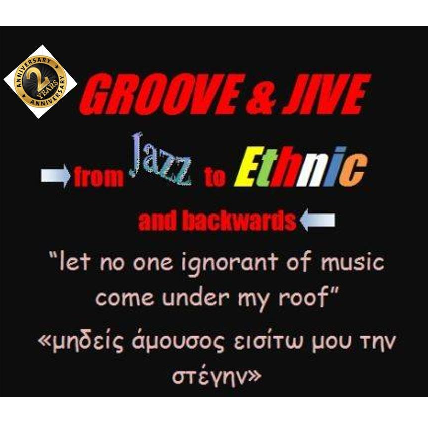 Groove & Jive from jazz to ethnic and backwards…