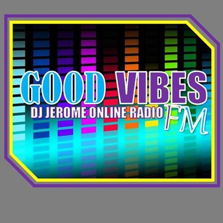 GOODVIBESFM DJ JEROME ONLINE RADIO