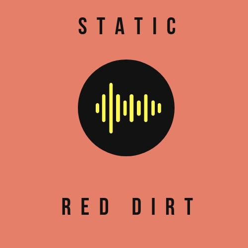 Static: Red Dirt / Southcentric