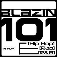 BLAZIN' 101 - THE BEST FOR HIP-HOP AND RnB!