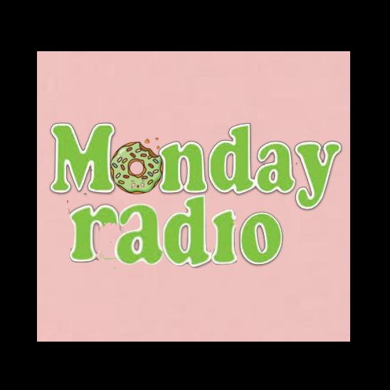 MONDAY RADIO