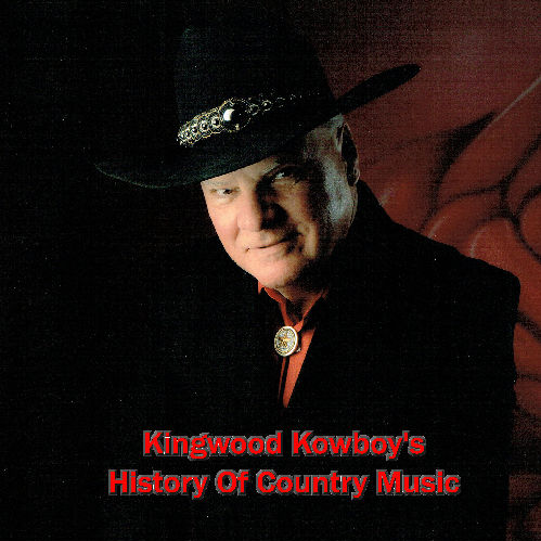 Kingwood Kowboy's History Of Country Music