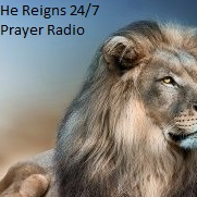 He Reigns 24-7 Prayer Radio