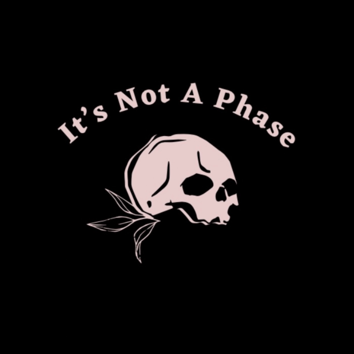 It's Not A Phase