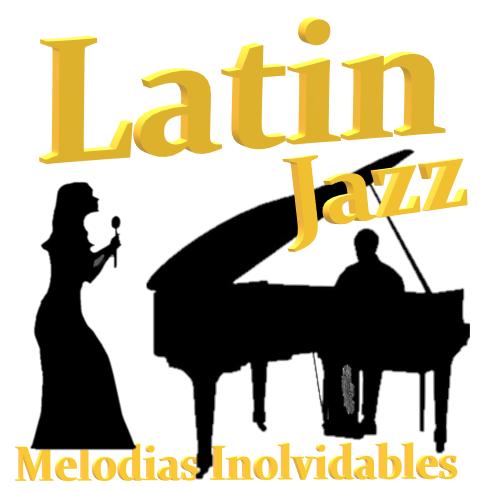 Latin Jazz - Melodias Inolvidables