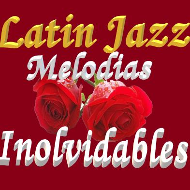 Latin Jazz Boleros Inolvidables